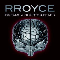 Dreams & Doubts & Fears mp3 Album by RROYCE