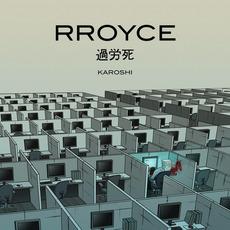 Karoshi mp3 Album by RROYCE