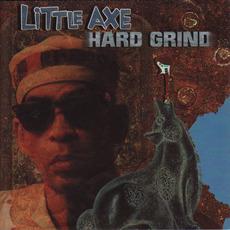 Hard Grind mp3 Album by Little Axe