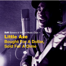 Bought for a Dollar, Sold for a Dime mp3 Album by Little Axe