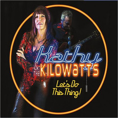 Let's Do This Thing! mp3 Album by Kathy & The Kilowatts