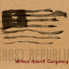 Ghost Republic by Willard Grant Conspiracy