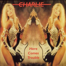 Here Comes Trouble (Remastered) mp3 Album by Charlie