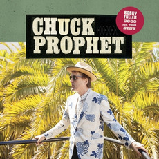 Bobby Fuller Died for Your Sins mp3 Album by Chuck Prophet