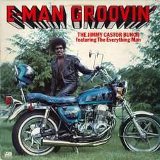 E-Man Groovin' mp3 Album by The Jimmy Castor Bunch