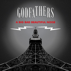 A Big Bad Beautiful Noise mp3 Album by The Godfathers