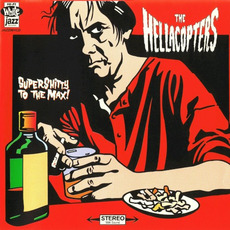 Supershitty to the Max! by The Hellacopters