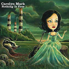 Nothing Is Free mp3 Album by Carolyn Mark
