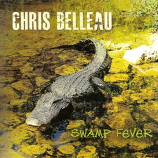 Swamp Fever mp3 Album by Chris Belleau