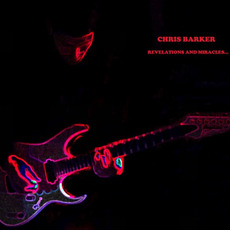 Revelations And Miracles mp3 Album by Chris Barker