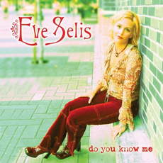 Do You Know Me mp3 Album by Eve Selis