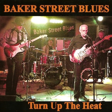 Turn Up the Heat mp3 Album by Baker Street Blues