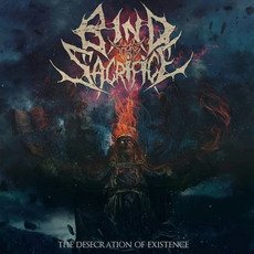 The Desecration of Existence by Bind the Sacrifice