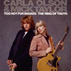 Too Hot For Snakes / The Ring Of Truth mp3 Artist Compilation by Carla Olson & Mick Taylor