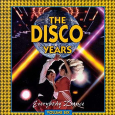 The Disco Years, Volume 6: Everybody Dance mp3 Compilation by Various Artists