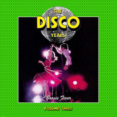 The Disco Years, Volume 3: Boogie Fever mp3 Compilation by Various Artists