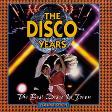 The Disco Years, Volume 7: The Best Disco in Town mp3 Compilation by Various Artists