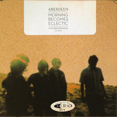 Morning Becomes Eclectic mp3 Live by Aberdeen