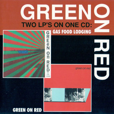 Gas Food Lodging / Green on Red (Re-Issue) mp3 Artist Compilation by Green On Red