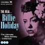 The Real... Billie Holiday (The Ultimate Billie Holiday Collection)