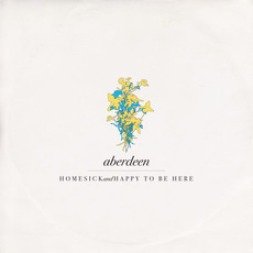 Homesick And Happy To Be Here (Deluxe Edition) mp3 Album by Aberdeen