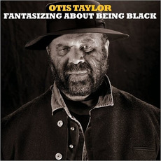 Fantasizing About Being Black by Otis Taylor