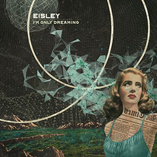 I'm Only Dreaming mp3 Album by Eisley