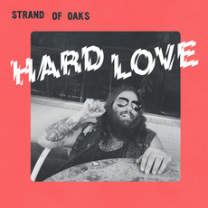 Hard Love mp3 Album by Strand Of Oaks