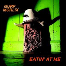 Eatin' At Me mp3 Album by Gurf Morlix