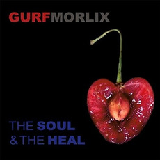 The Soul & The Heal mp3 Album by Gurf Morlix