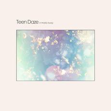 A World Away (Japanese Edition) mp3 Album by Teen Daze