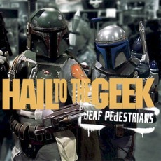 Hail to the Geek mp3 Single by dEAf PEdESTRIANS