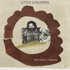 My Only Friend mp3 Single by Little Children
