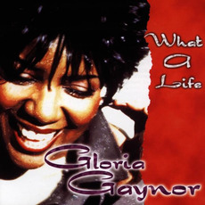 What a Life mp3 Album by Gloria Gaynor