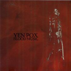 Blood Music mp3 Album by Yen Pox