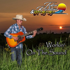 Workin' On The Sound mp3 Album by Tyler Richton & The High Bank Boys