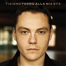 Alla mia età mp3 Album by Tiziano Ferro