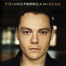 A mi edad mp3 Album by Tiziano Ferro