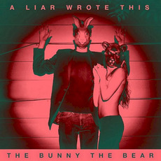 A Liar Wrote This mp3 Album by The Bunny The Bear