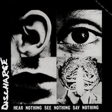 Hear Nothing See Nothing Say Nothing mp3 Album by Discharge