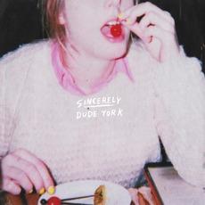 Sincerely mp3 Album by Dude York