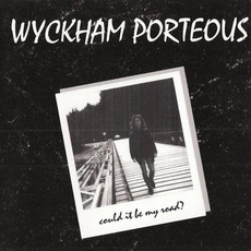 Could This Be My Road? mp3 Album by Wyckham Porteous