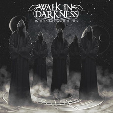 In The Shadows Of Things mp3 Album by Walk In Darkness