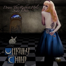 Down The Rabbit Hole mp3 Album by Unruly Child