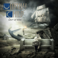 Can't Go Home mp3 Album by Unruly Child