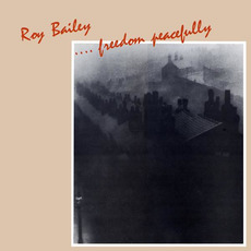 ...Freedom Peacefully mp3 Album by Roy Bailey