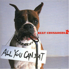 All You Can Eat (Re-Issue) mp3 Album by BEAT CRUSADERS