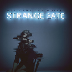 Strange Fate mp3 Album by Out Came the Wolves