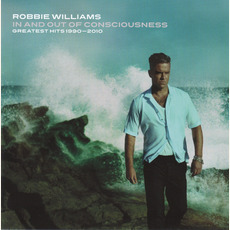 In and Out of Consciousness: Greatest Hits 1990-2010 (Limited Edition) mp3 Artist Compilation by Robbie Williams
