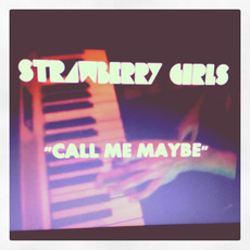 Call Me Maybe mp3 Single by Strawberry Girls